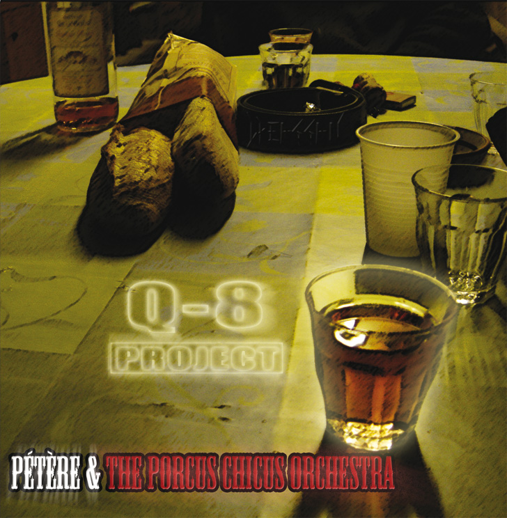 Pétère & the porcus chicus orchestra Q8 Project - pochette de l'album