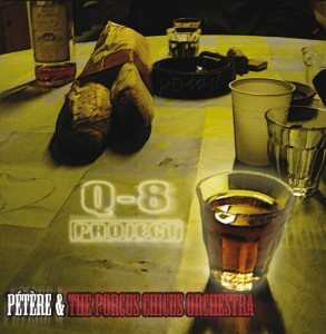 Pétère & the porcus chicus orchestra Q8 Project - pochette de l'album